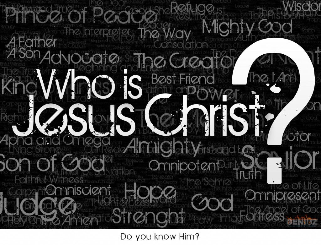 Who Is Jesus Christ to You