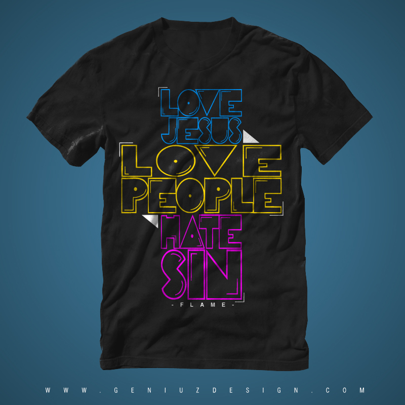 Flame – Love Jesus, Love People, Hate Sin (Shirt)